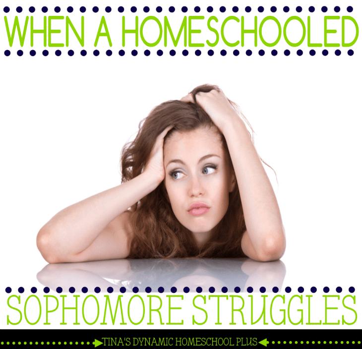 When a Homeschooled Sophomore Struggles @ Tina's Dynamic Homeschool Plus