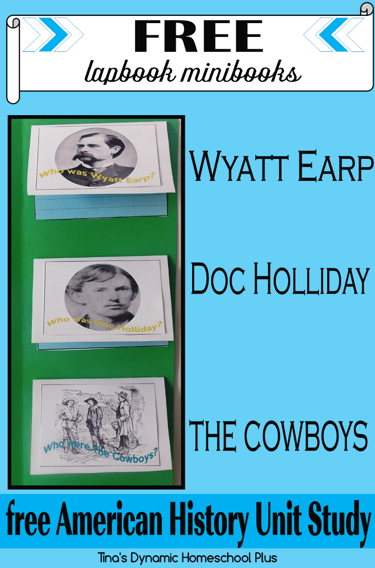 Wyatt Earp, Doc Holliday and The Cowboys free minibooks for an American History Unit Study @ Tina's Dynamic Homeschool Plus
