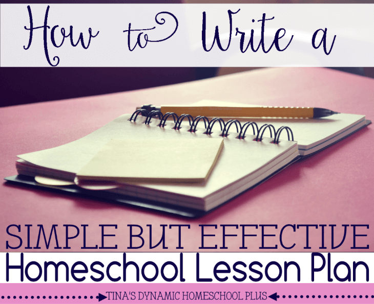 How to Write a Simple But Effective Homeschool Lesson Plan @ Tina's Dynamic Homeschool Plus