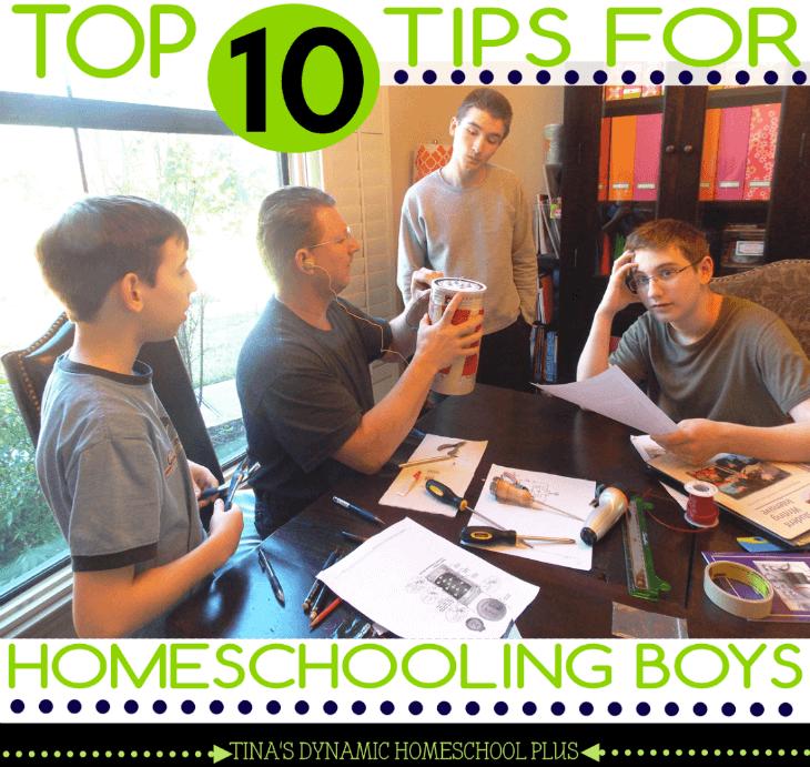 Top 10 Tips for Homeschooling Boys @ Tina's Dynamic Homeschool Plus