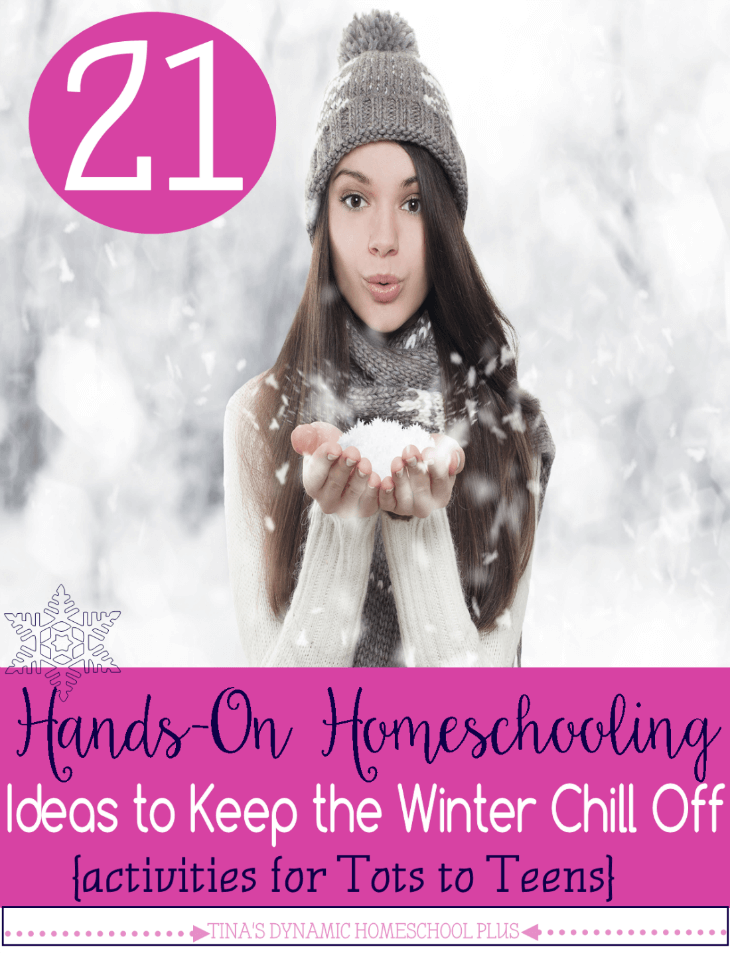 21 Hands On Homeschooling Ideas to Keep the Winter Chill Off {Activities for Tots to Teens} @ Tina's Dynamic Homeschool Plus