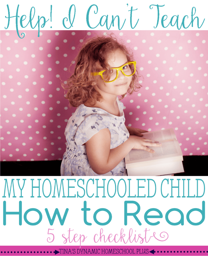 Help! I Can't Teach My Homeschooled Child How to Read. Check out these 5 problem solving tips. @ Tina's Dynamic Homeschool Plus
