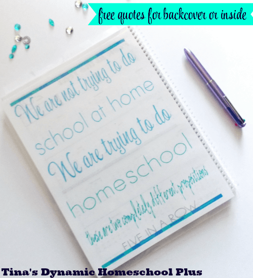 Free Quotes for homeschool planner back cover @ Tina's Dynamic Homeschool Plus