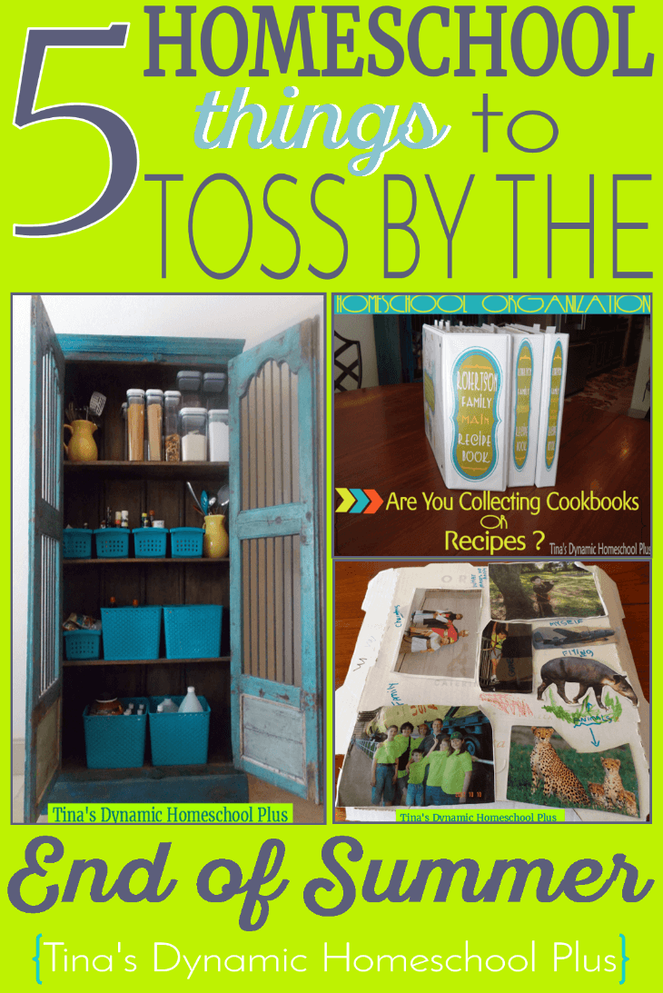 5 Homeschool Things to Toss By the End of Summer @ Tina's Dynamic Homeschool Plus