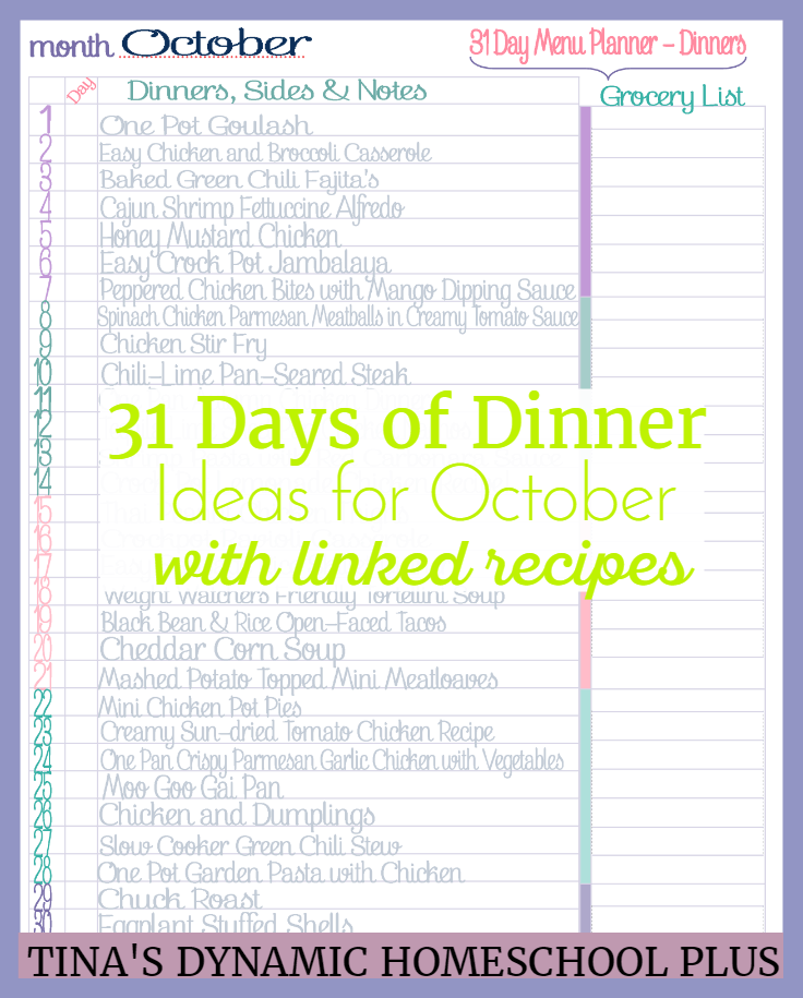 October 31 Days of dinner ideas for October for busy homeschool nights which can mean just about every night - sometimes. @ Tina's Dynamic Homeschool Plus