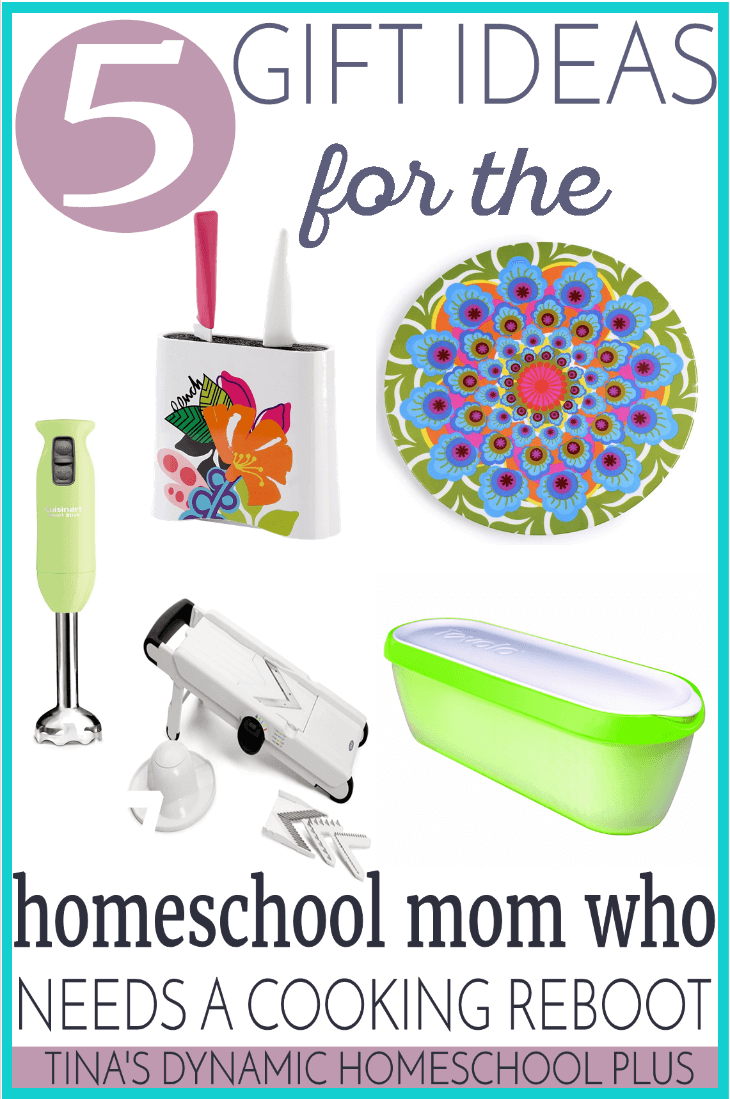 5 Gift Ideas for the Homeschool Mom Who Needs a Cooking Reboot @ Tina's Dynamic Homeschool Plus