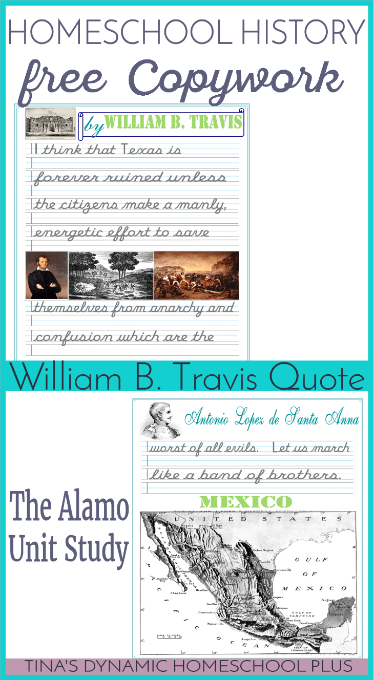 Homeschool History Quote by William B. Travis for studying Texas or The Alamo Unit Study @ Tina's Dynamic Homeschool Plus