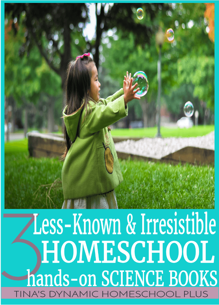 3 Less-Known and Irresistible Homeschool Hands-on Science Books for teaching multiple ages @ Tina's Dynamic Homeschool Plus