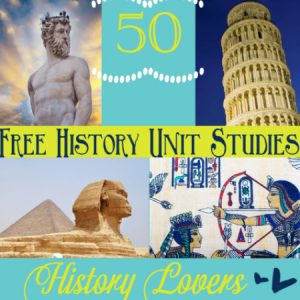 50 Free History Unit Studies - History Lover's Round-up | Tina's Dynamic Homeschool Plus
