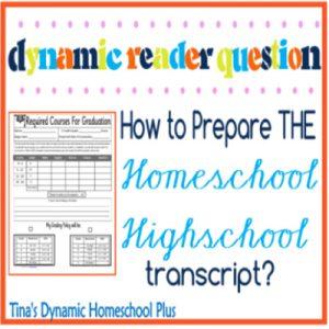 Homeschool High School How to Prepare THE Transcript | Tina's Dynamic Homeschool Plus