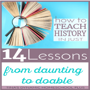 How to Teach History in 14 Lessons (From Daunting to Doable)