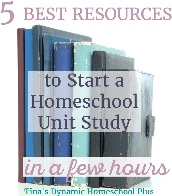 Want to start a homeschool unit study within just a few hours? Grab these 5 Best Resources to Start a Homeschool Unit Study @ Tina's Dynamic Homeschool Plus