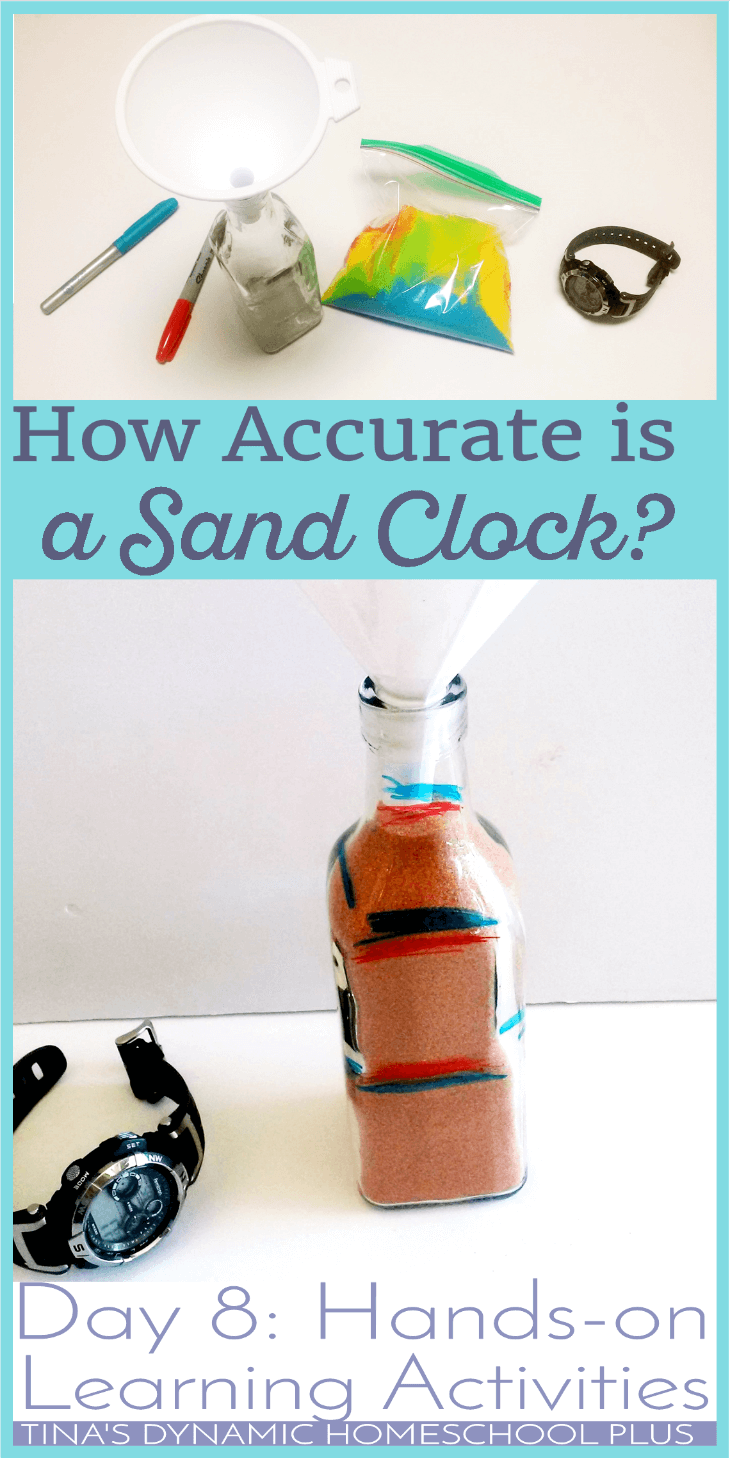How Accurate is a Sand Clock? Man has always been fascinated with time, so how accurate were crude clocks? Check out this fun hands-on activity to do whether you're studying inventions, the desert or just time? Click here to go @ Tina's Dynamic Homeschool Plus