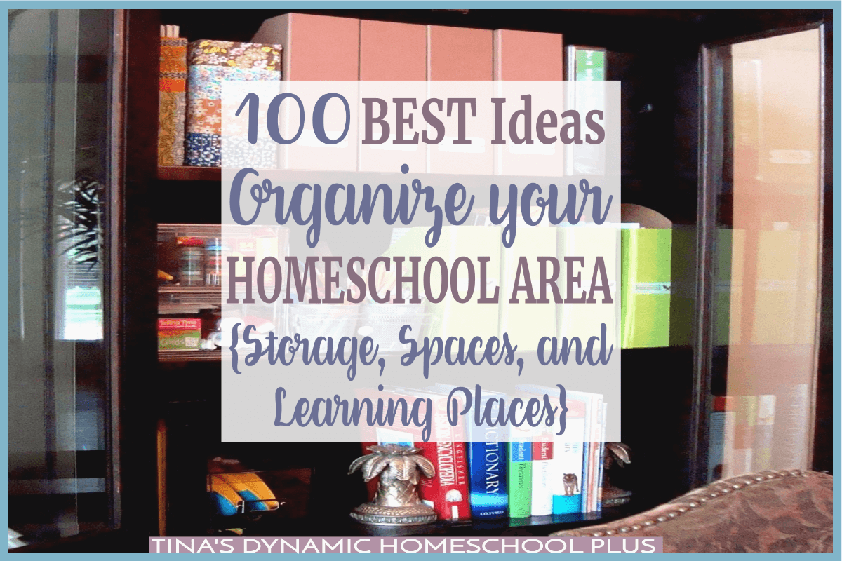 100 Best Ideas to Organize Your Homeschool Area