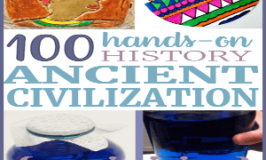 100 Easy & Fun Ancient Civilization Hands-on Projects