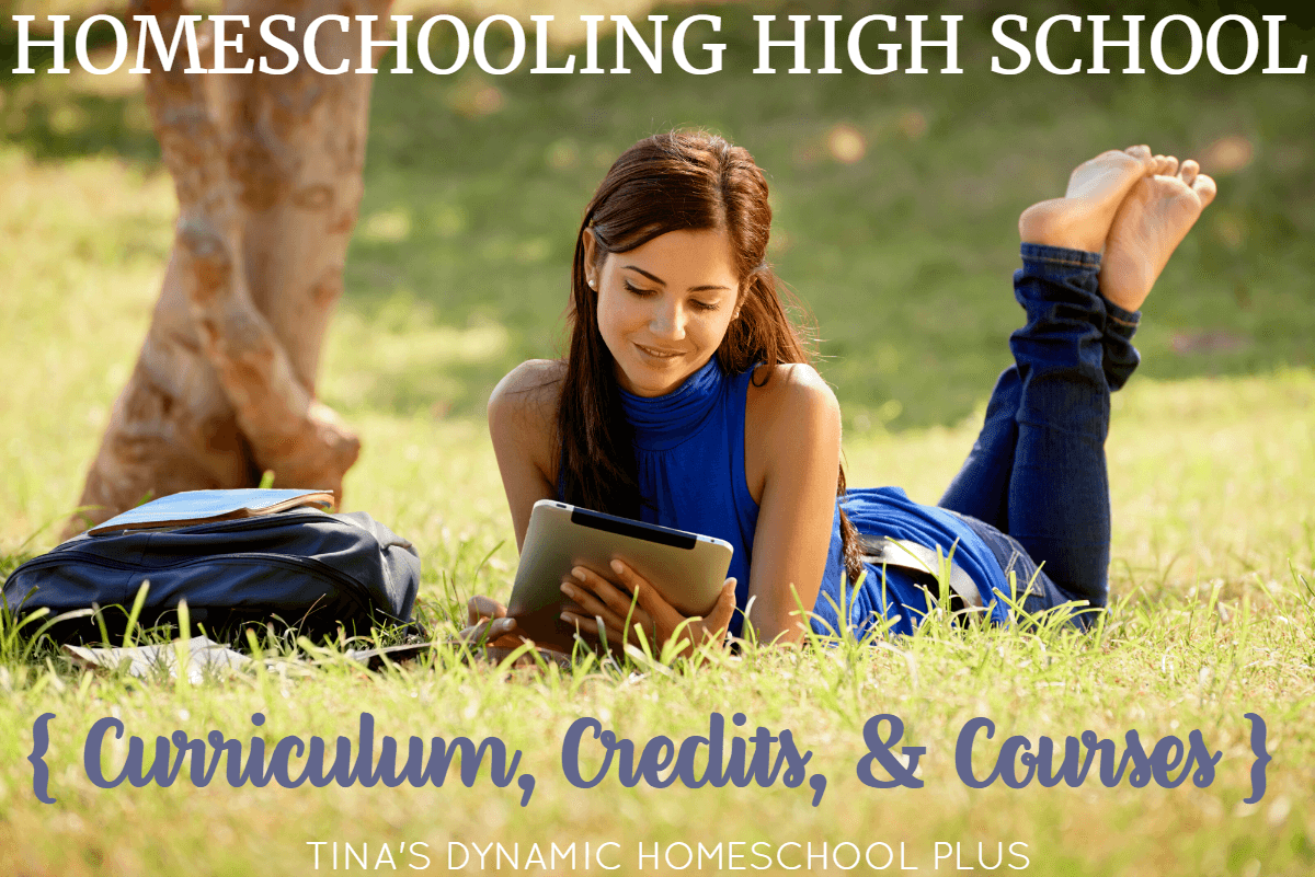 Homeschooling High School Curriculum, Credits, and Courses @ Tina's Dynamic Homeschool Plus