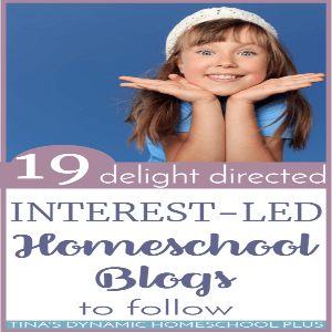 19 Delight Directed Interest-Led Homeschool Blogs To Follow
