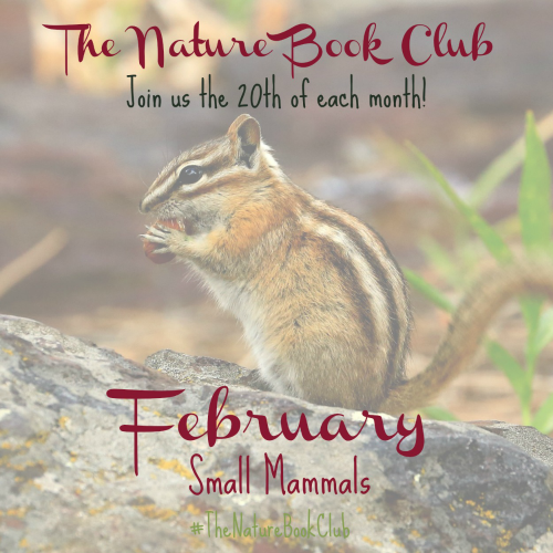 The Nature Book Club Theme For February Small Mammals