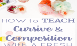 How to Teach Cursive and Composition With A Fresh Perspective