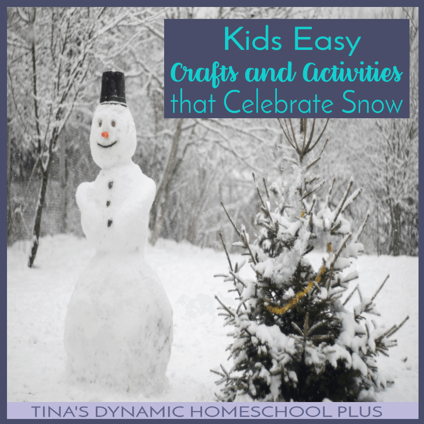 Kids Easy Crafts and Activities that Celebrate Snow