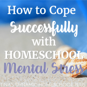 How to Cope Successfully With Homeschool Mental Stress