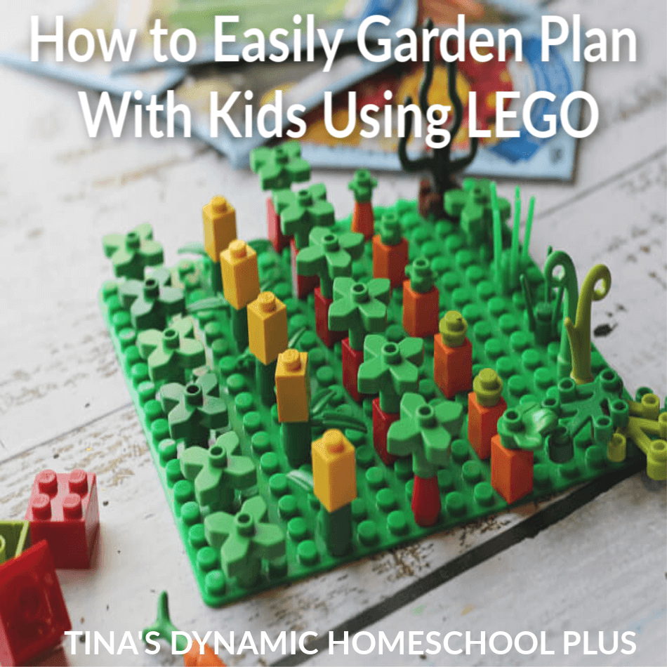 How to Easily Garden Plan With Kids Using LEGO | Tina's Dynamic Homeschool Plus
