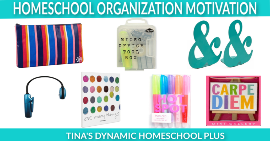 Homeschool Organization Motivation - 11 Gadgets To Get You Going | Tina's Dynamic Homeschool Plus