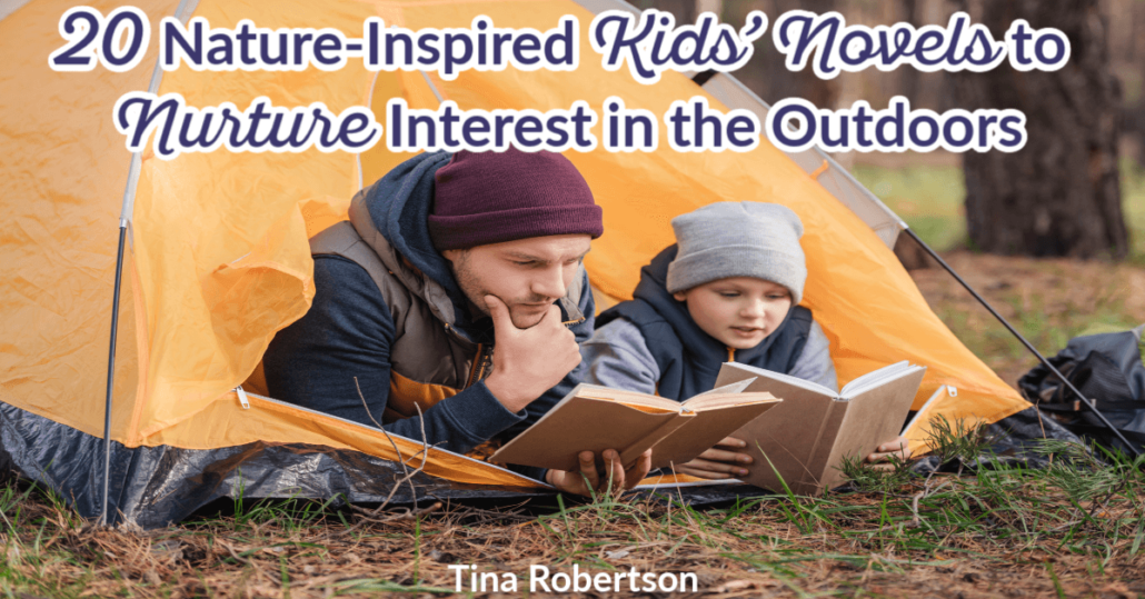 20 Nature-Inspired Kids' Novels to Nurture Interest In the Outdoors