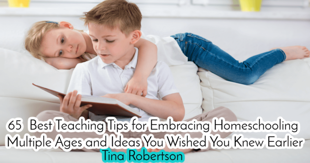 65 Best Teaching Tips for Embracing Homeschooling Multiple Ages and Ideas You Wished You Knew Earlier. After 20+ years of homeschooling multiple children together through to high school, you'll love the HUGE LIST of tips to know from how to choose curriculum to understanding the definition.