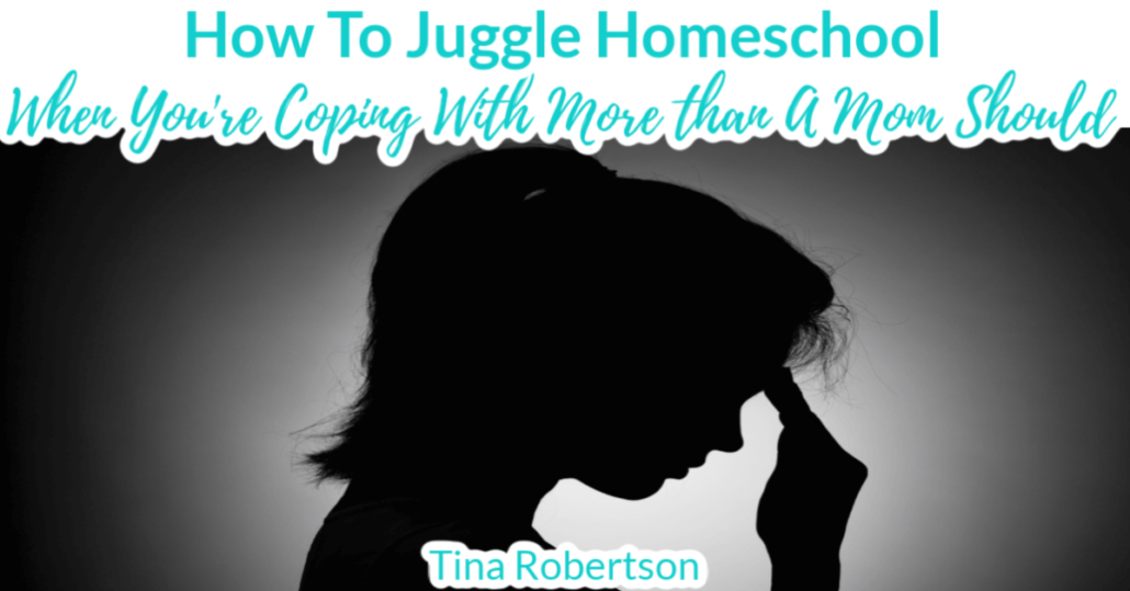 How To Juggle Homeschool When You're Coping With More Than A Mom Should