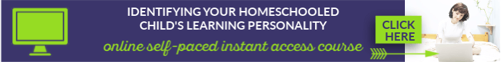 Identifying Your Homeschooled Child's Learning Personality Online Self Paced Course