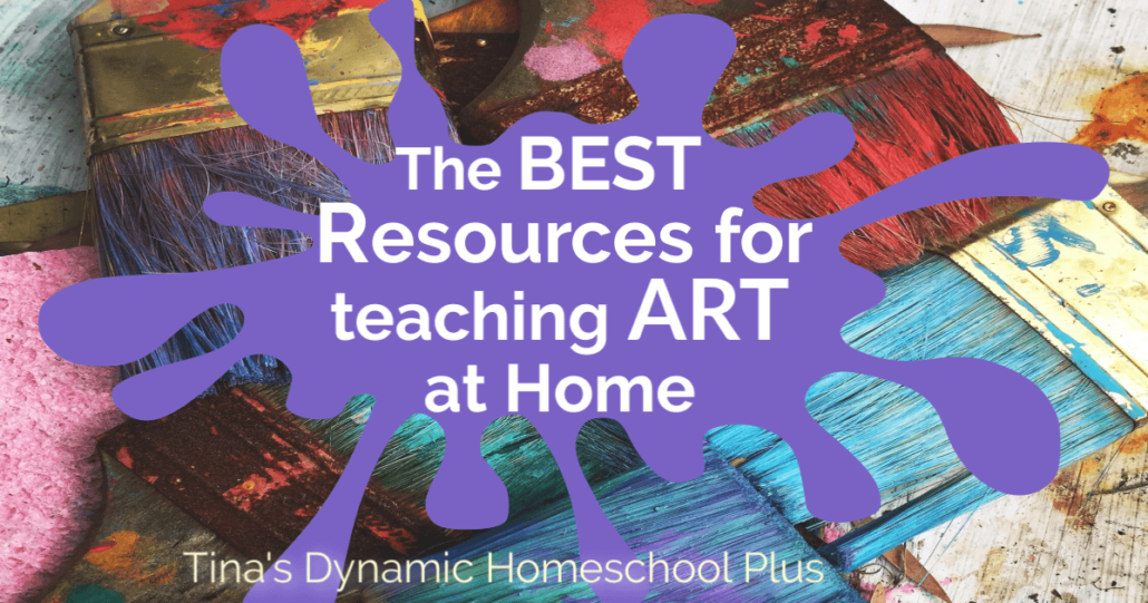 The Best Resources for Teaching Art at Home at Tina's Dynamic Homeschool Plus