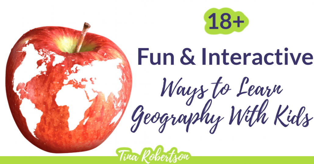 18+ Fun and Interactive Ways to Learn Geography With Kids