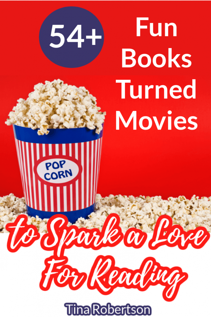 54+ Fun Books Turned Movies to Spark a Love For Reading